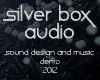 Benjie Freund Sound Design for Video Games & Interactive Media - Silver Box Audio - Sound Design & Music Demo 2012